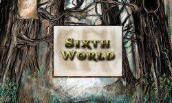 Sixth World