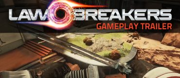 LawBreakers Gameplay Reveal Trailer