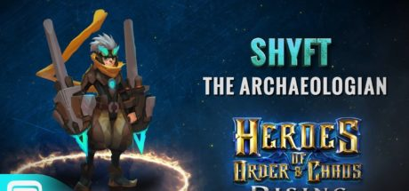 Heroes of Order & Chaos: Hero Spotlight-Shyft