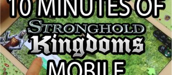 10 MINUTES OF STRONGHOLD KINGDOMS MOBILE