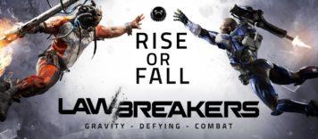 LawBreakers | Rise or Fall